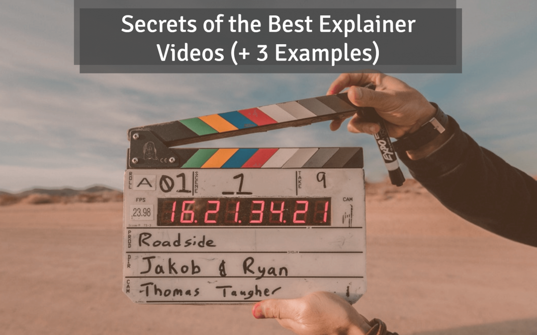 Secrets of the Best Explainer Videos (+3 Examples)