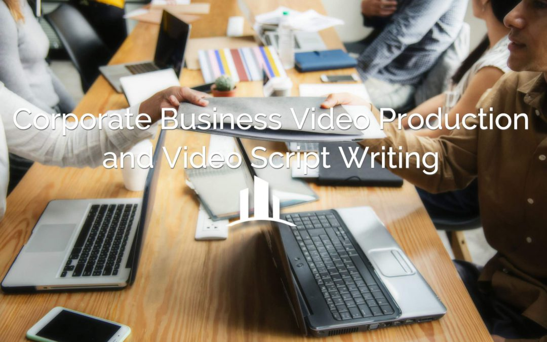 Corporate Business Video Production and Video Script Writing